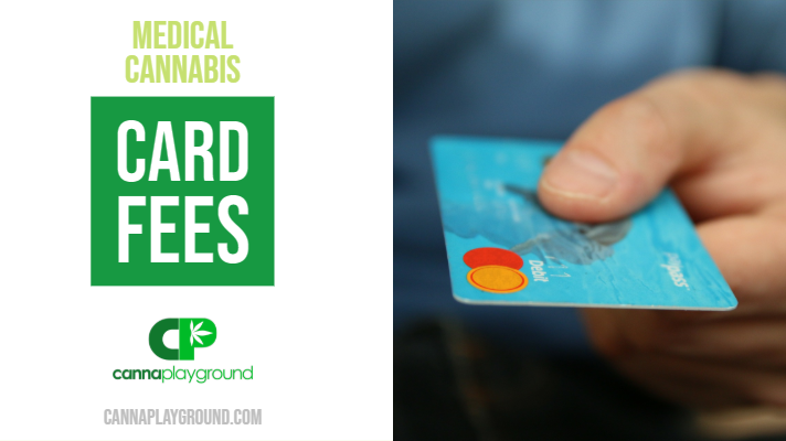 Medical Cannabis Card Fees