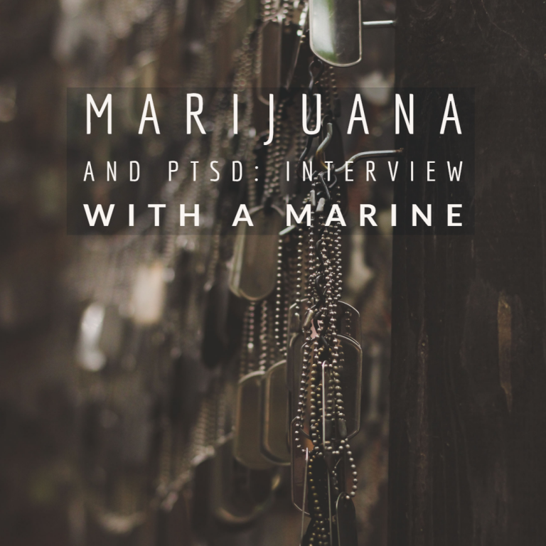 Marijuana And PTSD: Interview with A Marine