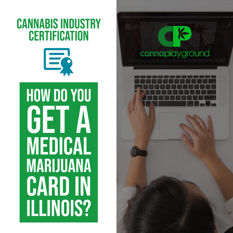 How Do You Get A Medical Marijuana Card In Illinois?