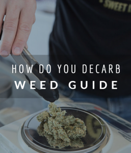 How Do You Decarb Weed Guide
