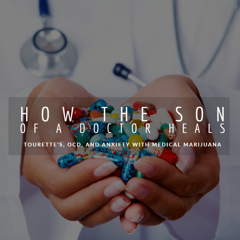 How The Son Of A Doctor Heals Tourette's, OCD, And Anxiety With Medical Marijuana