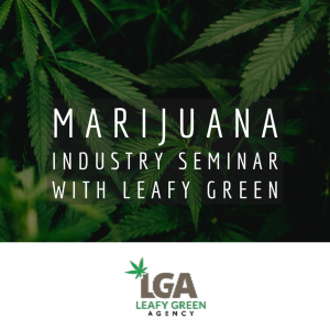 Marijuana Industry Seminar, With Leafly Green