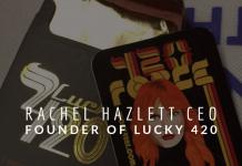 Rachel Hazlett CEO and Founder of Lucky 420
