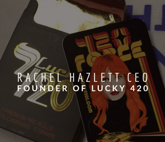Rachel Hazlett CEO and Founder of Lucky 420